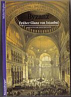 Byzanz. Früher Glanz Von Istanbul. by…