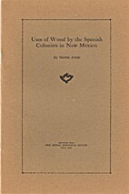 Uses of wood by the Spanish colonists in New…
