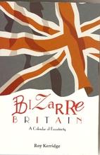 Bizarre Britain: A Calendar of Eccentricity…