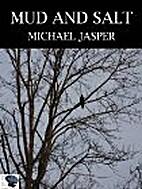 Mud and Salt by Michael Jasper