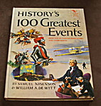 History's 100 Greatest Events by William A.…
