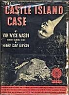 The Castle island case by F. van Wyck Mason