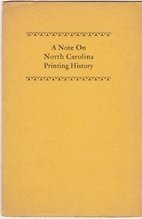 A Note on North Carolina Printing History by…
