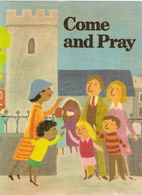Come and Pray: A service book for young…