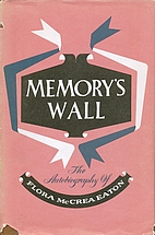 Memory's wall, autobiography by Flora McCrea…