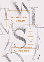 The Museum of Words: a memoir of language,…