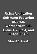 Using Application Software: Featuring DOS…