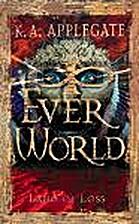 Everworld Books I & II by K. A. Applegate