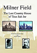 Milner Field: the Lost Country House of…