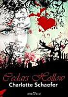 Cedars Hollow by Charlotte Schaefer
