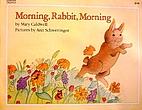 Morning, Rabbit, Morning by Mary Caldwell