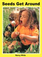 Seeds Get Around by Nancy White