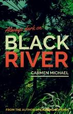 Black River by Carmen Michael