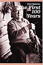 The first 100 years by Fred Bahovec