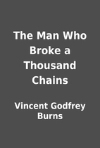 The Man Who Broke a Thousand Chains by…