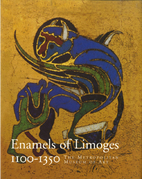 Enamels of Limoges: 1100-1350 by John Philip…