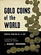 Gold Coins of the World. 2nd Edition. by…