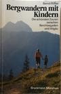 Bergwandern mit Kindern Die schönsten Touren zwischen Berchtesgaden u. Allgäu - Bernd Riffler