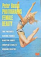 Peter Basch Photographs Female Beauty by…