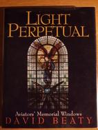Light Perpetual: Aviators' Memorial Index by…