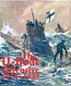 The U-Boat Offensive 1914-1945 by V. E.…