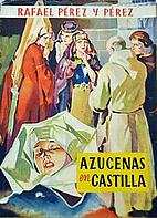Azucenas de Castilla by Rafael Pérez y…