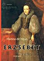 Erzsébet by Hanna de Heus