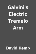 Galvini's Electric Tremelo Arm by David Kemp
