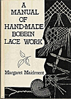 A manual of hand-made bobbin lace work by…