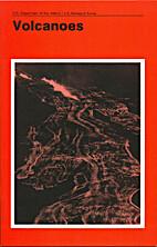 Volcanoes by Robert I. Tilling