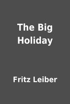 The Big Holiday by Fritz Leiber
