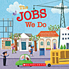 The Jobs We Do by Anna W. Bardaus
