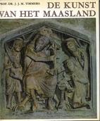 De kunst van het Maasland by J.J.M. Timmers