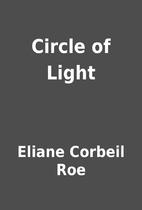 Circle of Light by Eliane Corbeil Roe
