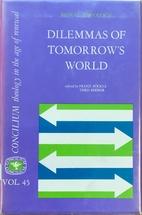 Dilemmas of tomorrow's world/Concilium Vol.…