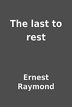 The last to rest by Ernest Raymond