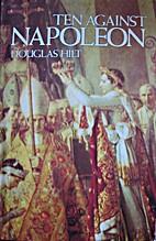 Ten Against Napoleon by Douglas Hilt