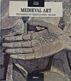 Medieval Art: The Making of the Christian…