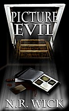 Picture Evil by N.R. Wick