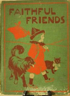 Faithful Friends : Pictures and Stories for…