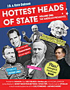 Hottest Heads of State: Volume One: The…