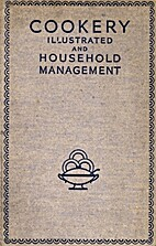 Cookery illustrated and household management…