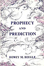 Prophecy and Prediction by Dewey M. Beegle