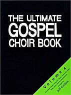 The ultimate gospel choir book Vol. 4,…