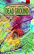 Dead Ground by Chris Amies