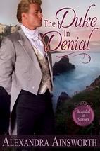 The Duke in Denial by Alexandra Ainsworth