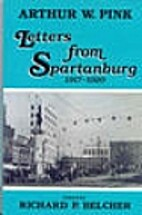 Arthur W. Pink: Letters from Spartanburg,…