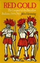 Red Gold: The Conquest of the Brazilian…