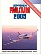 Jeppesen FAR/AIM 2005: Federal Aviation…