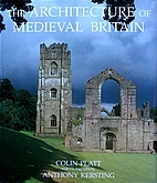 The Architecture of Medieval Britain: A…